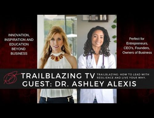 Trailblazing To Your WHY: Meet Dr. Ashley Alexis